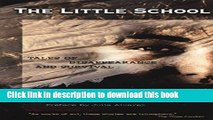 Read Books The Little School: Tales of Disappearance and Survival ebook textbooks