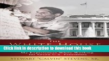 [PDF] The White House Chandeliers: My Experiences While Working for Seven U.S. Presidents Read