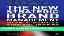 Read The New Strategic Brand Management: Advanced Insights and Strategic Thinking (New Strategic