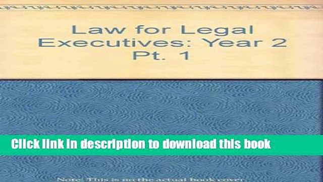 [PDF]  Law for Legal Executives: Year 2 Pt. 1  [Read] Online