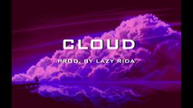 Cloud Trap Beat Rap Hip Hop Instrumental - Cloud (prod. by Lazy Rida Beats)