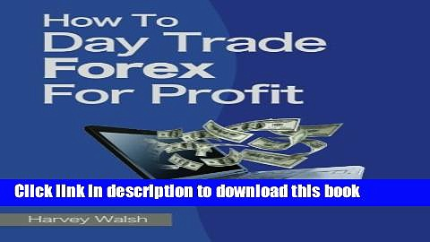 Read How To Day Trade Forex For Profit  PDF Online