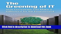 Read Books The Greening of IT: How Companies Can Make a Difference for the Environment PDF Free