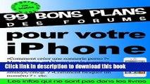 Read 99 bons plans des forums pour votre iPhone (French Edition) Ebook Free