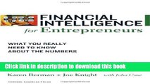 Download Financial Intelligence for Entrepreneurs: What You Really Need to Know About the Numbers