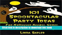 Read 101 Spooktacular Party Ideas: Fun Halloween Recipes, Games, Decorations and Craft Ideas for