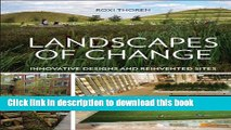 Read Book Landscapes of Change: Innovative Designs for Reinvented Sites E-Book Free