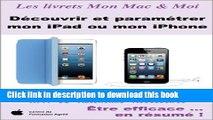Read Découvrir et paramétrer mon iPad ou mon iPhone (Mon Mac   Moi t. 81) (French Edition) Ebook