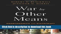 Download Books War by Other Means: Geoeconomics and Statecraft E-Book Download
