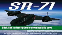 Read Books SR-71: The Complete Illustrated History of the Blackbird, The World s Highest, Fastest