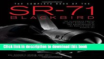 Read Books The Complete Book of the SR-71 Blackbird: The Illustrated Profile of Every Aircraft,