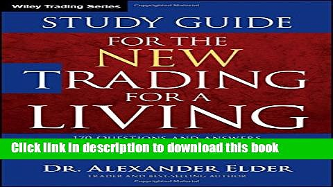 Download Study Guide for The New Trading for a Living (Wiley Trading) PDF Free