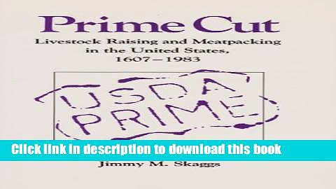 Read Books Prime Cut: Livestock Raising and Meatpacking in the United States, 1607-1983 ebook