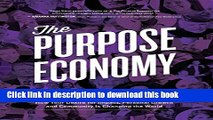 Read The Purpose Economy: How Your Desire for Impact, Personal Growth and Community Is Changing