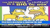 Read The Ultimate Simpsons in a Big Ol  Box: A Complete Guide to Our Favorite Family Seasons 1-12
