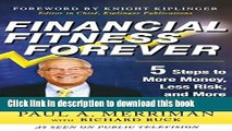 Read Book Financial Fitness Forever:  5 Steps to More Money, Less Risk, and More Peace of Mind