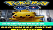 Read Pokemon Go: The Ultimate Guide For Beginners includes Hidden Tips   Tricks! Ebook Free
