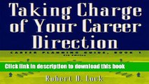 Download Book Taking Charge of Your Career Direction: Career Planning Guide, Book 1 E-Book Free