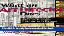 Read What an Art Director Does: An Introduction to Motion Picture Production Design Ebook Free