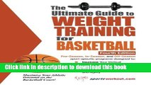 Read The Ultimate Guide to Weight Training for Basketball (Ultimate Guide to Weight Training: