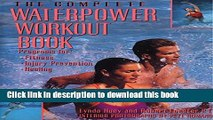 Download The Complete Waterpower Workout Book: Programs for Fitness, Injury Prevention, and