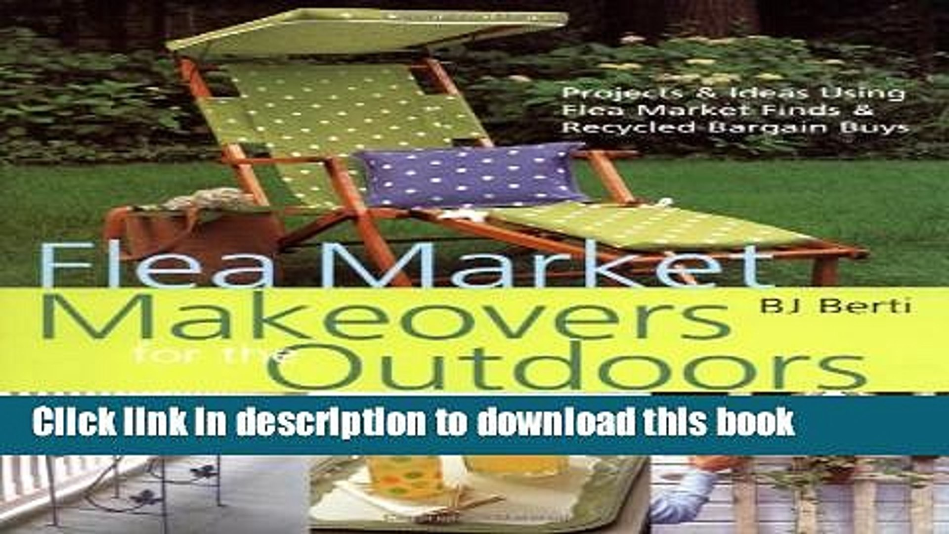 [PDF] Flea Market Makeovers for the Outdoors: Projects   Ideas Using Flea Market Finds ... [Read]