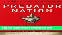 [PDF] Predator Nation: Corporate Criminals, Political Corruption, and the Hijacking of America
