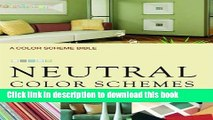 [PDF] Neutral Color Schemes: Neutral Palettes and Dramatic Accents for Inspirational Interiors