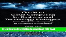 Read Guide to Cloud Computing for Business and Technology Managers: From Distributed Computing to