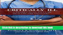 Read Books Critically Ill: A 5-Point Plan to Cure Healthcare Delivery E-Book Free