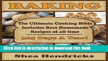 Read Baking: The Ultimate Cooking Bible Includes Best Homemade Recipes of All Time -365 Days A