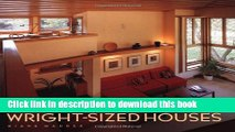 [PDF]  Wright-Sized Houses: Frank Lloyd Wright s Solutions for Making Small Houses Feel Big
