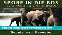 Download Books Spore in die Bos - Swerftog van  n Olifant (Afrikaans Edition) E-Book Download