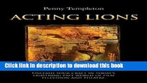 [Read PDF] Acting Lions: Unleash Your Craft in Today s Lightning Fast World of Film, Television