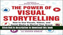 Read The Power of Visual Storytelling: How to Use Visuals, Videos, and Social Media to Market Your
