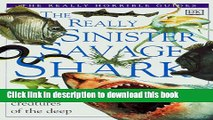 Download The Really Sinister Savage Shark (Really Horrible Guides)  PDF Free
