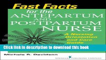 Read Fast Facts for the Antepartum and Postpartum Nurse: A Nursing Orientation and Care Guide in a