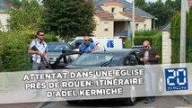 Attentat dans une église près de Rouen: Itinéraire d'Adel Kermiche