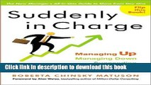 Download Books Suddenly in Charge: Managing Up, Managing Down, Succeeding All Around E-Book Free
