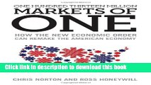 Read One Hundred Thirteen Million Markets of One: How the New Economic Order Can Remake the