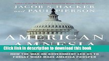 Read American Amnesia: How the War on Government Led Us to Forget What Made America Prosper  Ebook