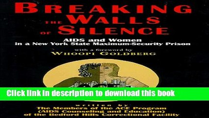 Download Breaking the Walls of Silence: Aids and Women in a New York State Maximum Security Prison