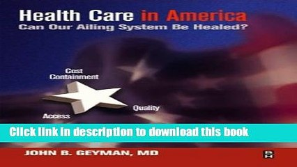 Read Health Care in a Sick System: A Clinician s Perspective of Prospects for Change in America,