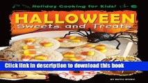 [PDF] Halloween Sweets and Treats (Holiday Cooking for Kids!) Download Full Ebook