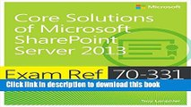 Read Exam Ref 70-331 Core Solutions of Microsoft SharePoint Server 2013 (MCSE): Core Solutions of