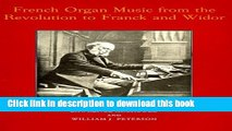 Download Book French Organ Music: From the Revolution to Franck and Widor (Eastman Studies in