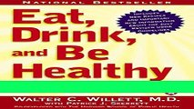 Read Books Eat, Drink, and Be Healthy: The Harvard Medical School Guide to Healthy Eating E-Book