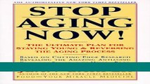 Read Books Stop Aging Now!: Ultimate Plan for Staying Young and Reversing the Aging Process, The