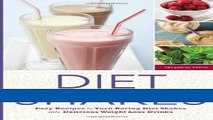 Read Books Diet Shakes: Easy Recipes to Turn Boring Diet Shakes Into Delicious Weight Loss Drinks