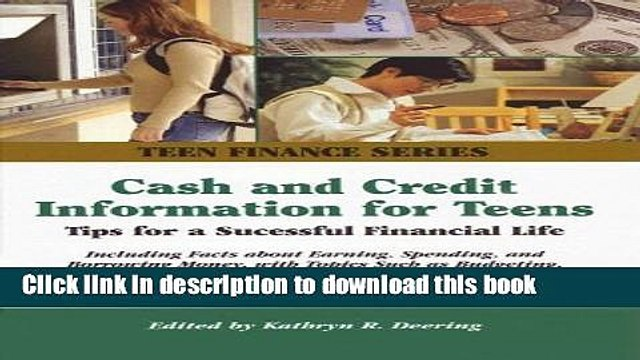 [PDF] Cash and Credit Information for Teens: Tips For a Successful Financial Life; Including Facts